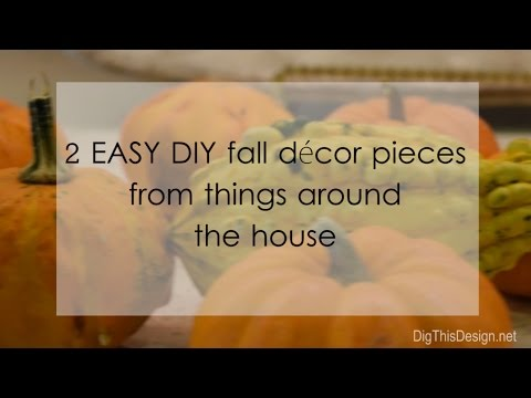 2 Easy DIY Fall Decor Pieces With Things From Around the House
