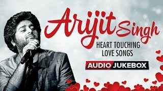 Arijit Singh Heart Touching Love Songs - Audio Jukebox | Hindi Bollywood Song