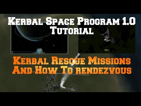 Kerbal Space Program 1.0: Rescue Kerbal Missions: How To Rendezvous