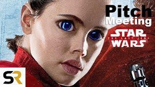 Star Wars: The Last Jedi Pitch Meeting