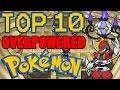 Top 10 Overpowered Generation 5 Pokemon
