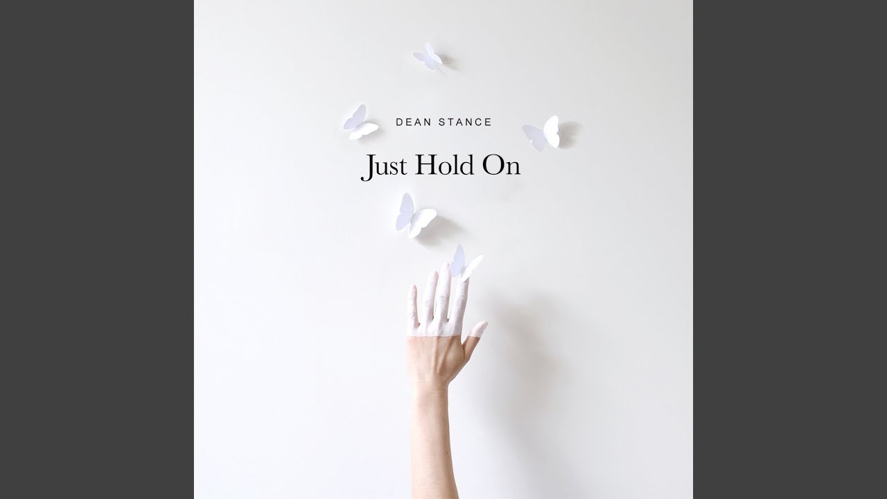 Dean Stance - Just Hold On