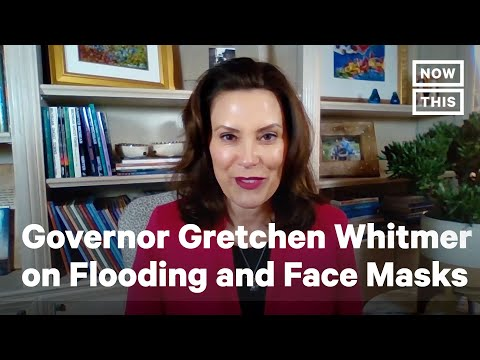 Michigan Governor Gretchen Whitmer Speaks on Flooding and Facemasks | NowThis