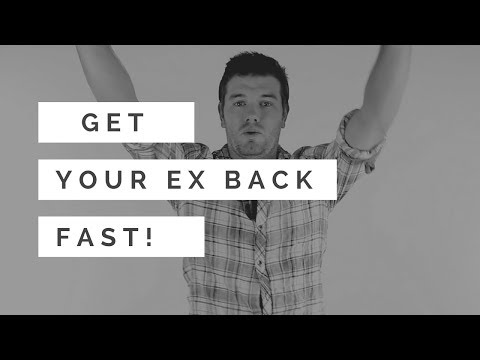 How To Get Your Ex Back Fast