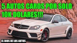 5 AUTOS CAROS POR SOLO 10 MIL DOLARES