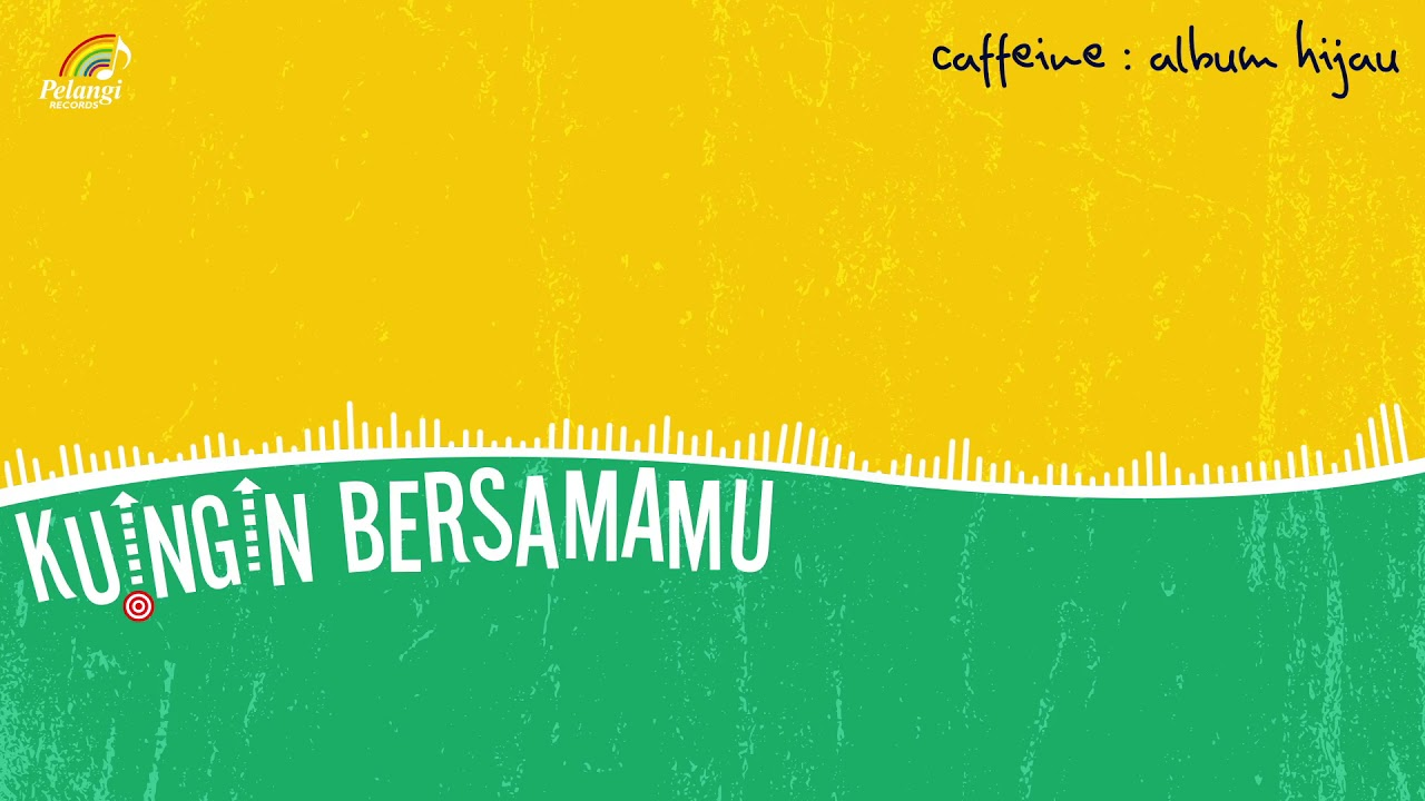 Download Caffeine - Kuingin Bersamamu MP3 Gratis