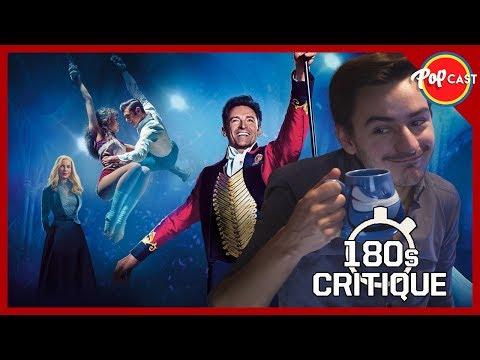 The Greatest Showman - Critique 180s