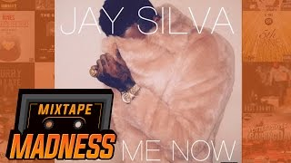 Jay Silva - See Me Now (Full Version) | @MixtapeMadness