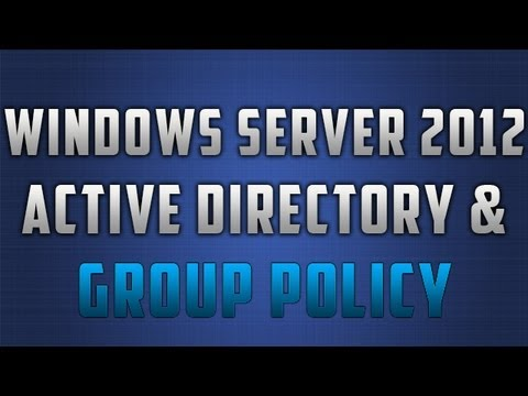 Windows Server 2012 - Active Directory & Group Policy - EP #4