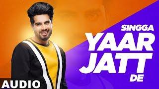 Yaar Jatt De (Full Audio) | Singga | Desi Crew | Sukh Sanghera | Latest Punjabi Songs 2019
