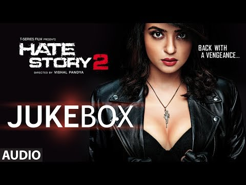 Xxx Mp4 Hate Story 2 Full Audio Songs Jukebox Jay Bhanushali Surveen Chawla 3gp Sex