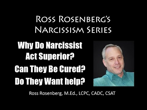 Why Do Narcissist Act Superior. Can They Be Cured?  Do They Want help?  Narcissism Expert Rosenberg