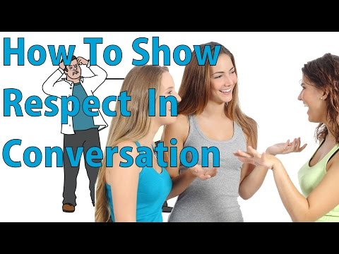 How to Show Respect In a Conversation