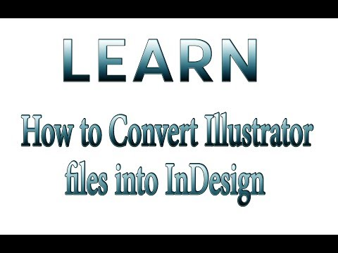 How to Convert Illustrator or PDF files into InDesign