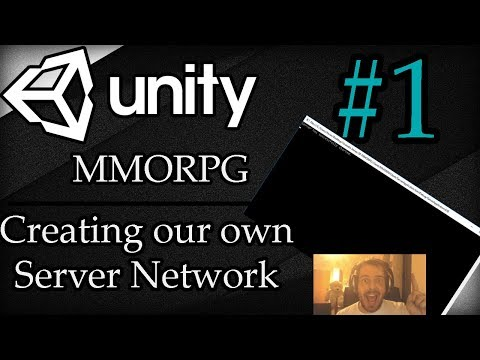 Unity 3D Tutorial #1: MMORPG | Creating our own Server Network
