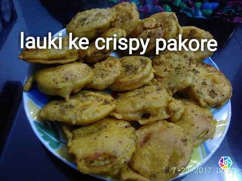 Lauki ke pakore / crispy pakore/tasty pakode Recipe - in Hindi