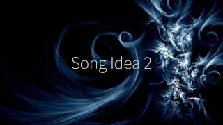 Song Idea 2