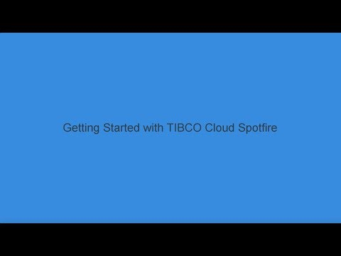 Getting Started with TIBCO Cloud Spotfire