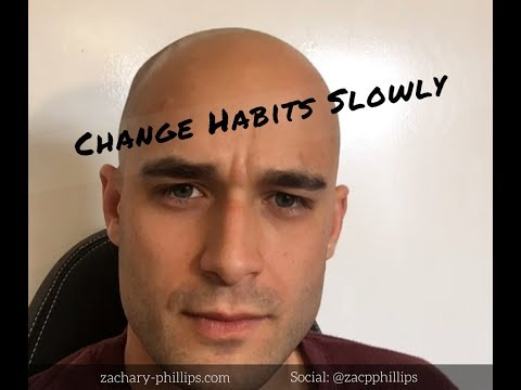 Change Habits Slowly - Go Too Fast Too Soon & You Will Fail