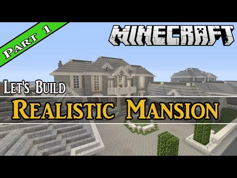 Let's Build a Realistic Mansion Part 1 in Minecraft