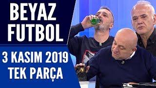 Beyaz Futbol 3 Kasım 2019 Tek Parça