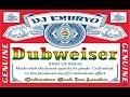 DJ Embryo - Dubweiser Mix (2016-07-24)