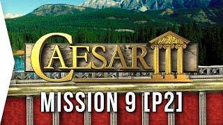 Caesar III ► #11 Lugdunum [Part 2] & Crossing the River! - [HD Campaign Gameplay]