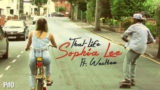 P110 - Sophia Lee Ft. Westlee - That Life [Net Video]