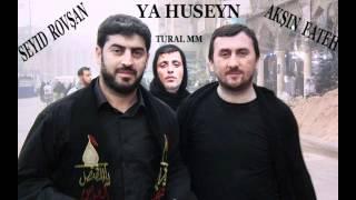 AKSHIN FATEH & SEYID ROVSHAN YA HUSEYN.mp4