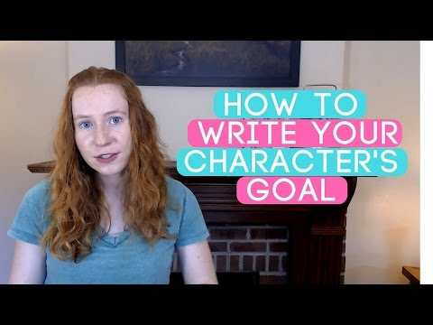 How to Create a Strong Goal for Your Novel's Main Character
