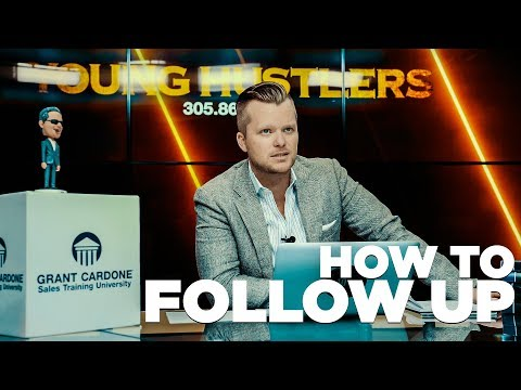 How to Follow Up without Looking Deal Hungry - Grant Cardone