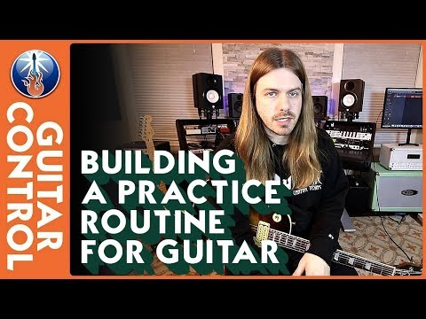 Building A Practice Routine For Guitar
