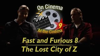 'Fast and Furious 8' & 'The Lost City of Z' | On Cinema Season 9, Ep. 6 | Adult Swim