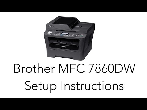 Brother MFC 7860dw - Setup & Installation