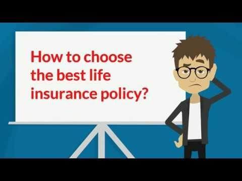 How to choose the best life insurance policy?