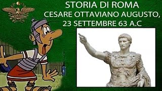 STORIA ROMANA  - Cesare Ottaviano Augusto, 23 settembre 63 a.C