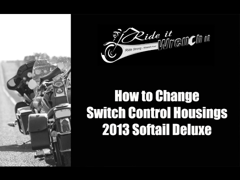 How to Change Switch Control Housings 2013 Harley Softail Deluxe