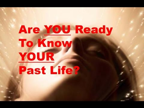 Are YOU ready to know YOUR past life?