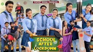 SCHOOL AFTER LOCKDOWN || Rachit Rojha