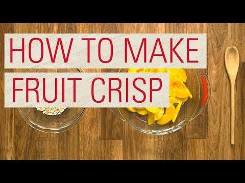 How to Make Fruit Crisp