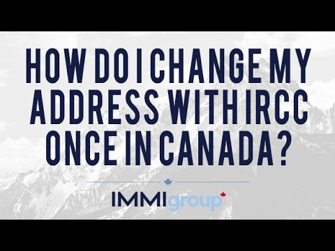 How do I change my address with IRCC once in Canada?