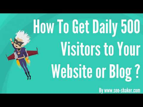 How To Get Daily 500 Visitors to Your Website or Blog