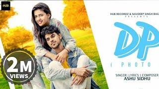 DP (Photo)(Full Video) | Ashu Sidhu | Pranjal Dahiya | New punjabi songs