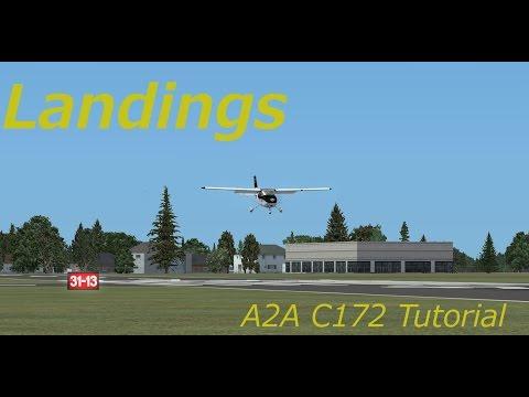 A2A Cessna 172 Tutorial. Video 9, Landings