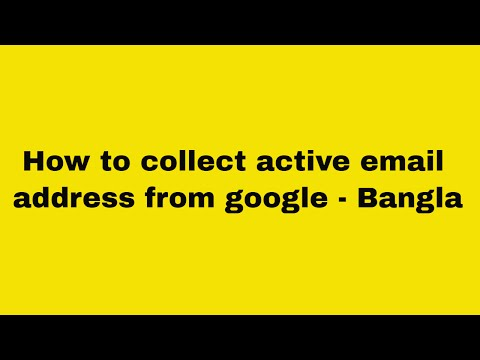 how to collect active  email address from google -  Bangla