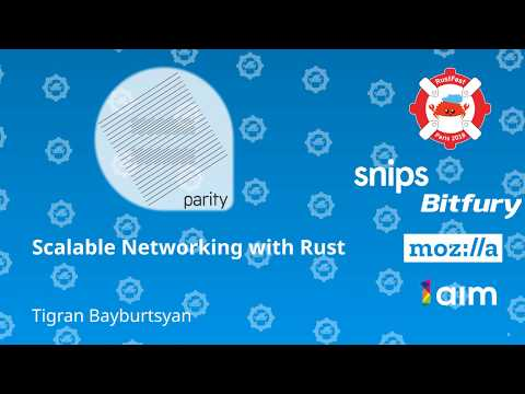 RustFest Paris 2018 -  Scalable Networking with Rust by Tigran Bayburtsyan