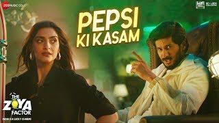 Pepsi Ki Kasam | The Zoya Factor | Sonam K Ahuja | Dulquer Salmaan | Benny Dayal| Shankar Ehsaan Loy