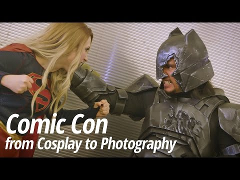 Comic Con from Cosplay to Photography