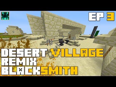 Minecraft - Desert Village Remix - Episode 3 - Blacksmith
