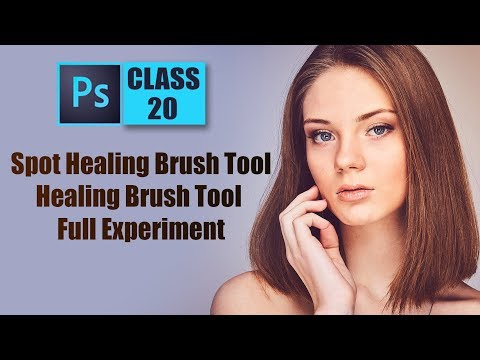 Spot Healing Brush Tool - Healing Brush Tool - in Adobe Photoshop CC 2017 Full Experiment Course